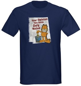 Garfield Funny T-Shirt your opinion is duly noted
