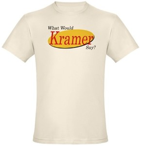 Cosmo Kramer saying t-shirt