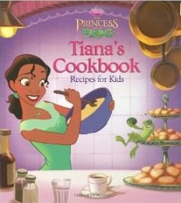 Disney's Princess and the Frog Tiana's Cookbook