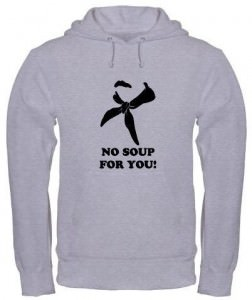 Seinfeld No Soup For You! Hoodie