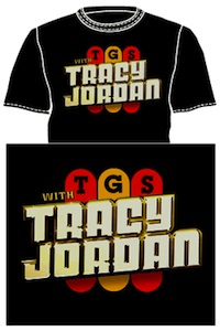 30 Rock T-Shirt saying TGS with Tracy Jordan