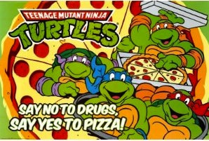 TMNT Say No To Drugs, Say YES to Pizza! Poster