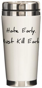 Gilmore Girls Hate Early Must Kill Early Travel Mug