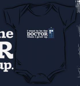 Doctor Who I Want To be The Doctor When I Grow Up Baby Bodysuit