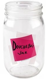 New Girl Douchebag Jar