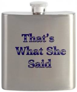 The Office Thats What She Said Flask
