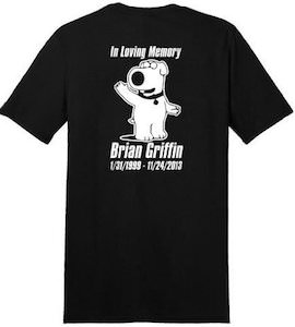 Family Guy In Loving Memory Of Brian Griffin T-Shirt